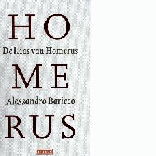 De Ilias van Homerus | Alessandro Baricco