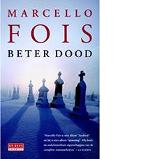 Beter dood | Marcello Fois