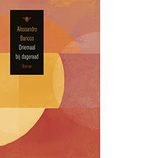 Driemaal bij dageraad | Alessandro Baricco