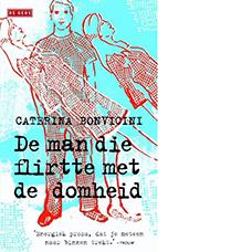 De man die flirtte met de domheid | Caterina Bonvicini