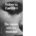 De naam van de moeder  Roberto Camurri